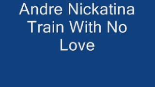 Andre Nickatina Train With No Love