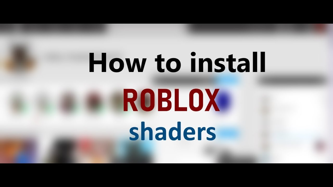 Roblox Shaderse Download How To Install Shaders On Roblox Youtube