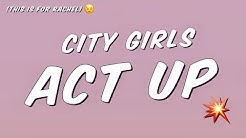 City Girls - Act Up (Lyrics)