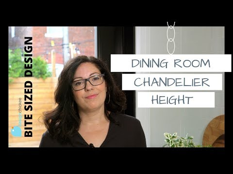 Dining Room Chandeliers - How High? (Ep.01-Bite Sized Design)