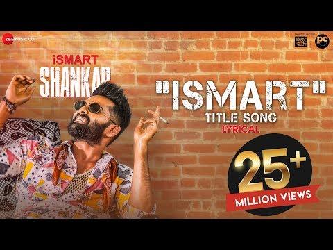 Ismart Title Song - Lyrical   iSmart Shankar   Ram Pothineni, Nidhhi Agerwal & Nabha Natesh