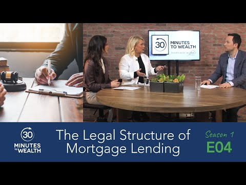 Episode  04, The Legal Structure of Mortgage Lending