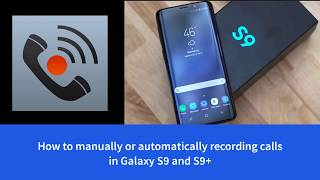 How to enable automatic call recording in Galaxy S9 and S9 Plus screenshot 5