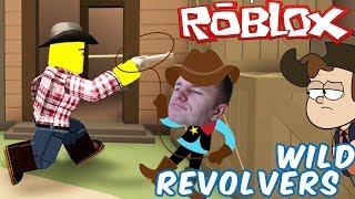 # 826: wild REVOLVERS in ROBLOKS (ROBLOX-WILD REVOLVERS)