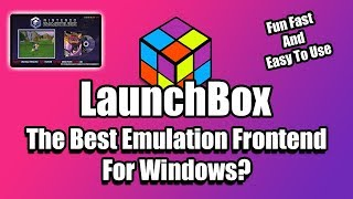 The Best Emulation Frontend For Windows? - LaunchBox / Big Box