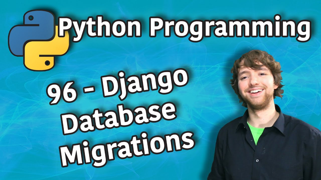 Python Programming 96 - Django Database Migrations