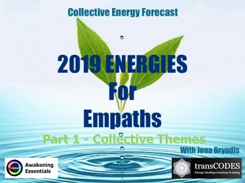2019 FORECAST For Empaths: RESILIENCY  - Part 1 Collective Themes
