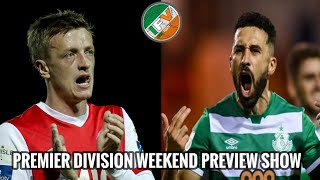 League Of  Reland - SSE Airtricity Premier Division - Weekend Preview Show