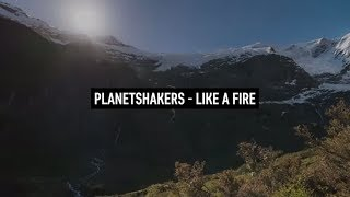 PLANETSHAKERS - Like a Fire (Lyric Video)