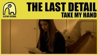 THE LAST DETAIL - Take My Hand [Official]