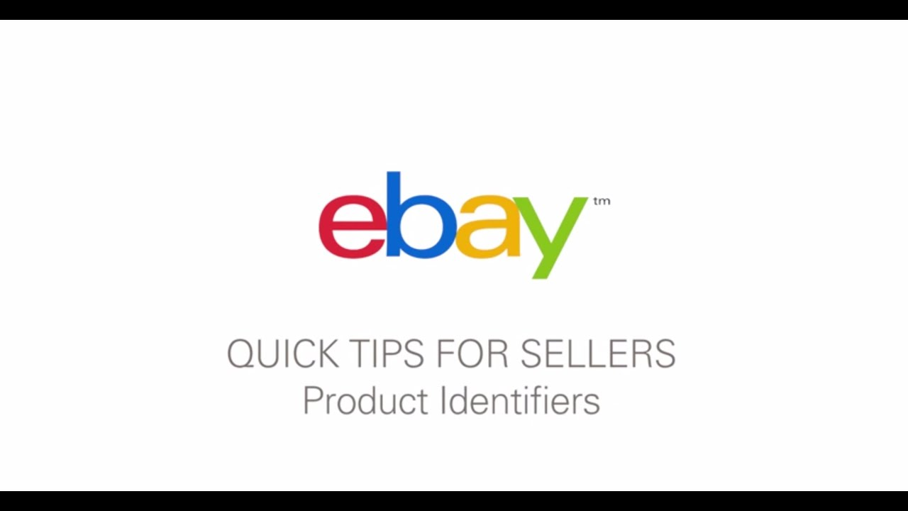 Quick Tips For Sellers By Ebay Product Identifiers Youtube