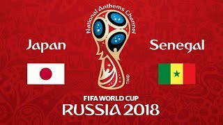 Japan vs. Senegal National Anthems (World Cup 2018)