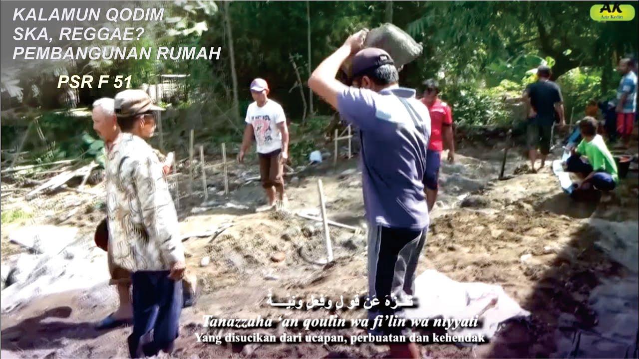 Kalamun Qodim ska Video Clip Pembangunan Pondasi Rumah - Music PSR F51 - Futll text indonesia arab
