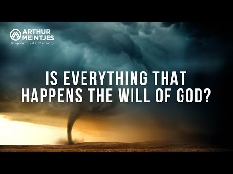 Is Everything that Happens the Will of God?