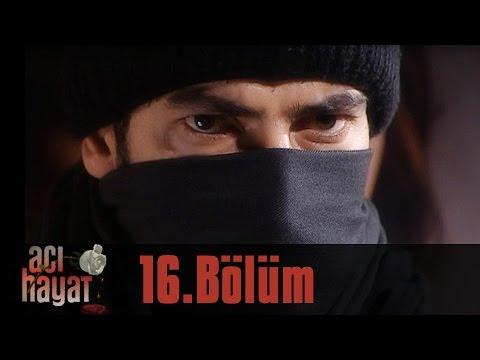 Acı Hayat 16.Bölüm Tek Part İzle (HD)