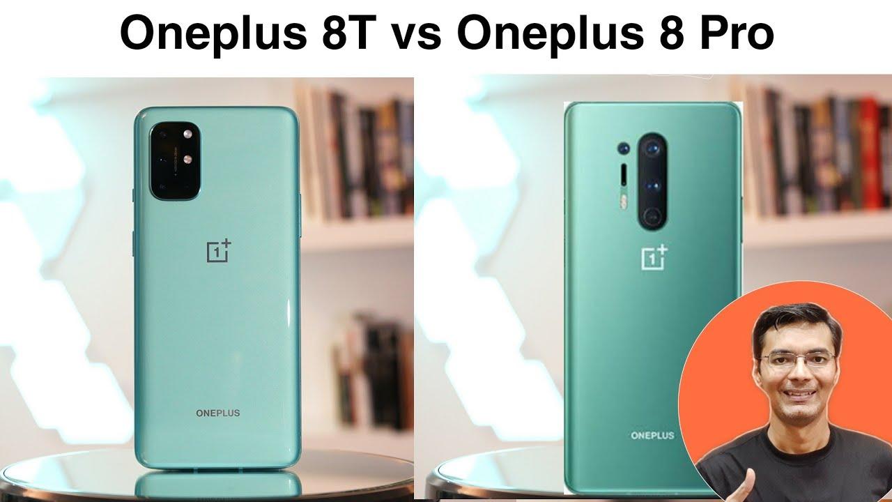 Oneplus 8T vs Oneplus 8 Pro