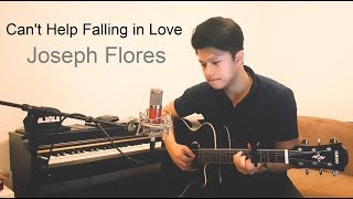 Can't Help Falling In love - Joseph Flores