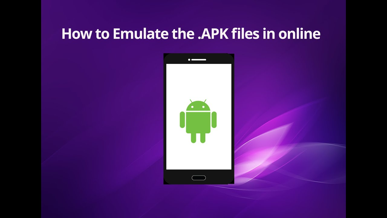 How to Emulate the APK files in online