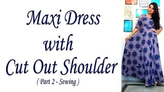 Maxi Dress with Cut Out Shoulder   How to make Cut out / Cold Shoulder (DIY)