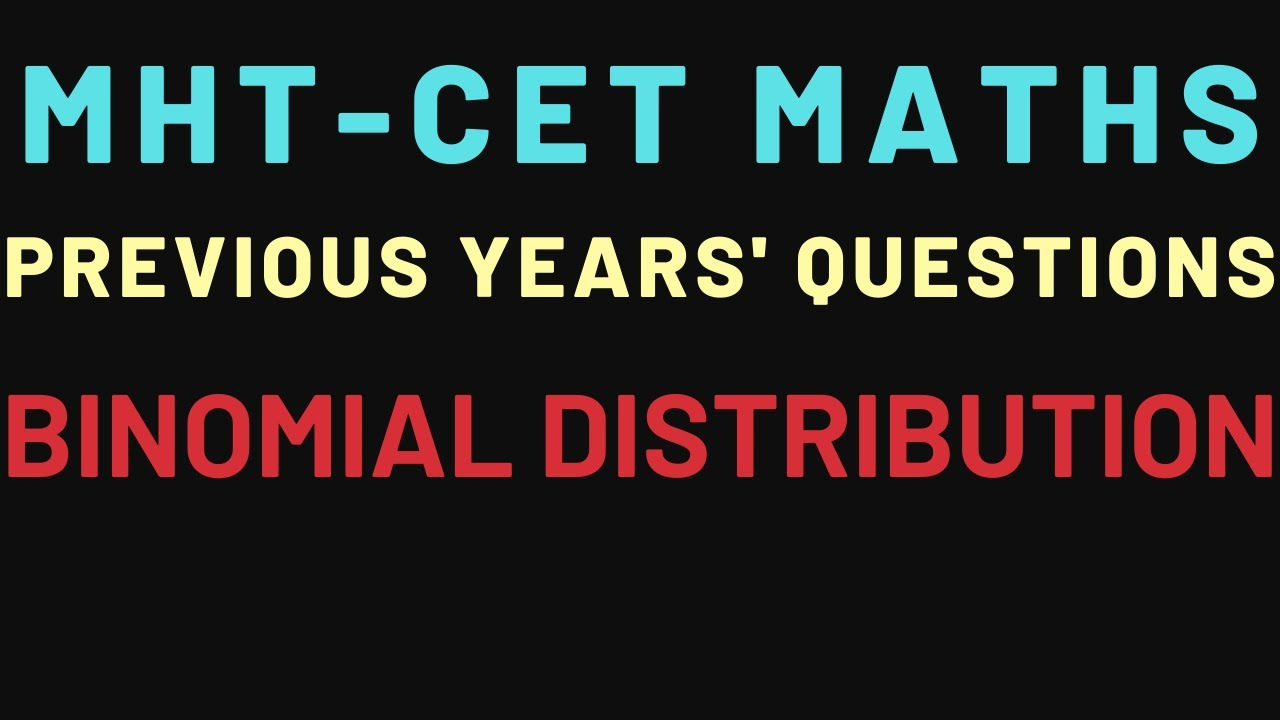 MHT-CET | Mathematics | Previous Years' Questions | Binomial Distribution