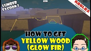 Roblox - Lumber Tycoon 2 - How to Get Yellow Wood (Glow Fir)