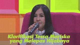 P3H - Klarifikasi Tessa Mariska yang Melepas Hijabnya (18/6/19) Part 2