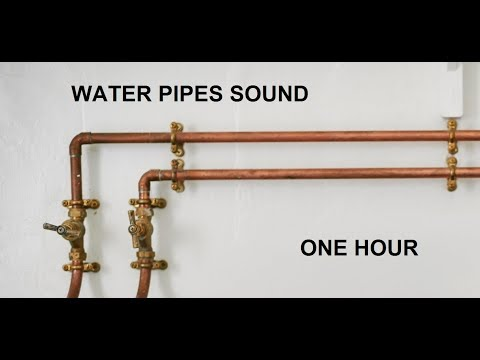 Water Pipes Sounds - 1 Hour - For Relaxation / ASMR