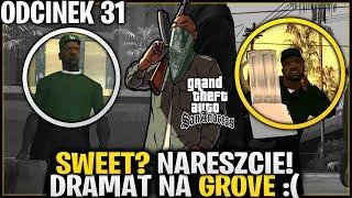Sweet? Nareszcie! Dramat na Grove - GTA San Andreas #31