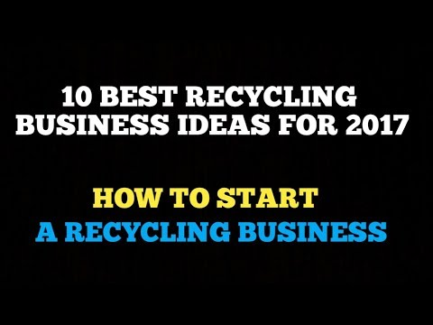 [Hindi] 10 Best Recycling Business Ideas For 2017 | How to Start a Recycling Business.Business Ideas