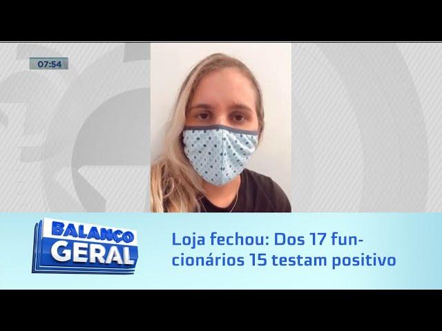 Loja fechou: Dos 17 funcionários 15 testam positivo para o novo Coronavírus