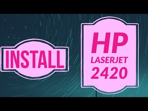 How To Install Hp Laserjet 2420 Printer Driver On Windows 7 And Windows 10 32 Bit And 64 Bit