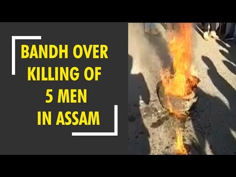 24-hour bandh in Tinsukia district over killing of 5 men in Assam