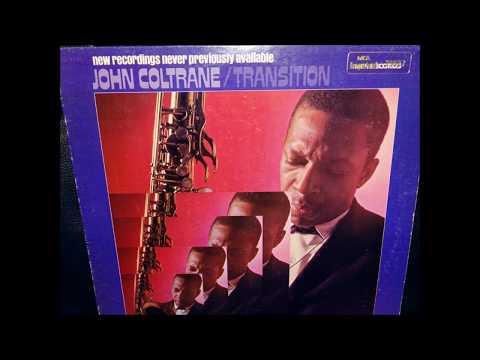 John Coltrane - Transition [edit] (1965, Vinyl) Good sound