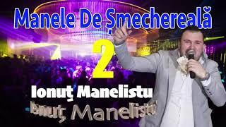 10 Manele Tari De Smechereala - Ionut Manelistu