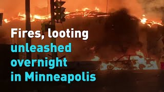 Fires, looting unleashed overnight in Minneapolis