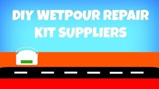 Diy Wetpour Repair Kit Suppliers