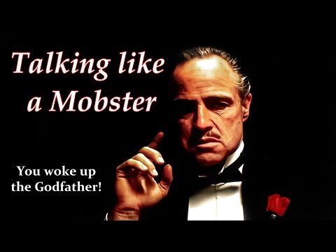 Talking like a Mobster