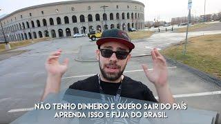 NÃO TENHO DINHEIRO E QUERO SAIR DO PAÍS - APRENDA ISSO E FUJA DO BRASIL