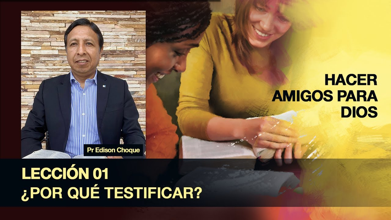 Lección 01 - ¿Porque testificar? (3ºTrim/2020)