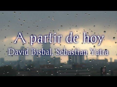 David Bisbal, Sebastian Yatra – A partir de hoy