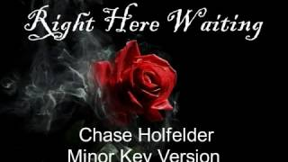 Right Here Waiting Chase Holfelder With Lyrics