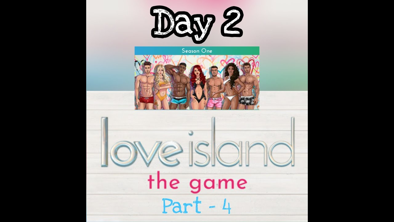 Love Island The Game Season 1 Day 2 Part