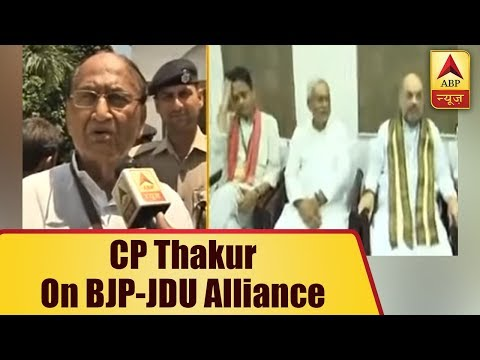 Rajya Sabha member CP Thakur hopes JDU and BJP to continue alliance for 2019 LS elections