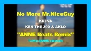 KREVA - No More Mr.NiceGuy (ANNE Beats REMIX) feat. KEN THE 390, AKLO