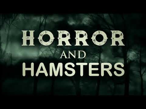 Horror and Hamsters – OFFICIAL TRAILER