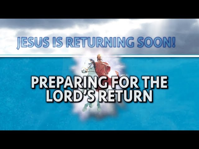 Jesus is Returning Soon, Part 3