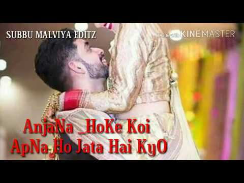 Anjana Hoke Koi Apna Ho Jata Hai Kyo | Full Song | Romantic Song | Lyrics Video | Subbu Malviya EdiT