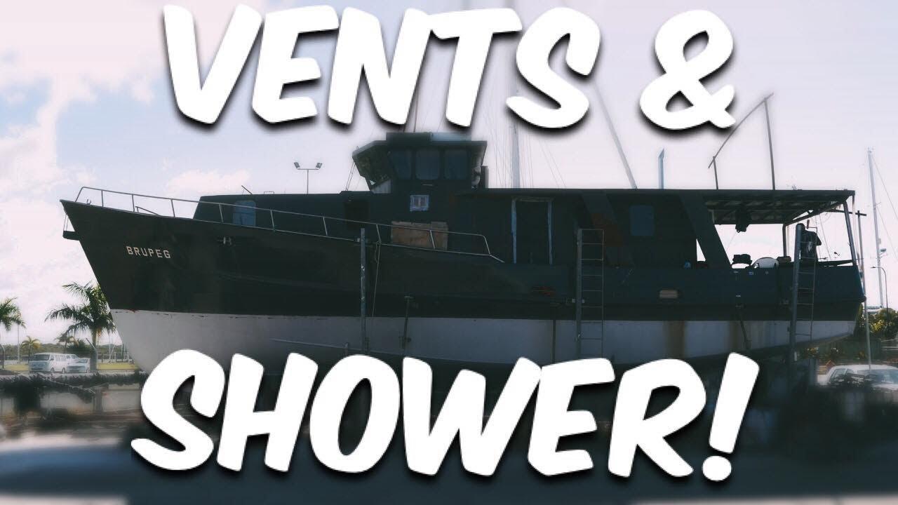 VENTS AND SHOWER   Steel Boat Adventures BRUPEG (Ep. 36)
