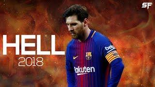 Lionel Messi  HELL  Skills  Goals 2018  4K