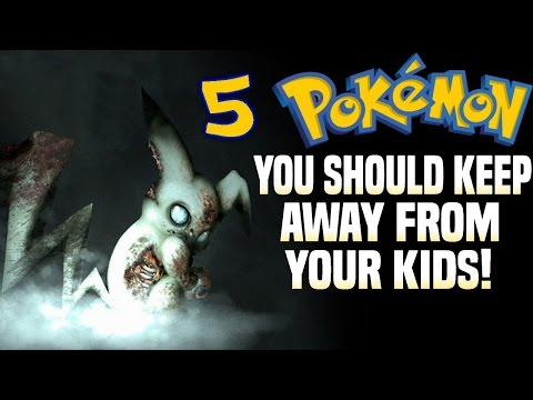 5 Pokémon You Should Keep Away From Your Kids!
